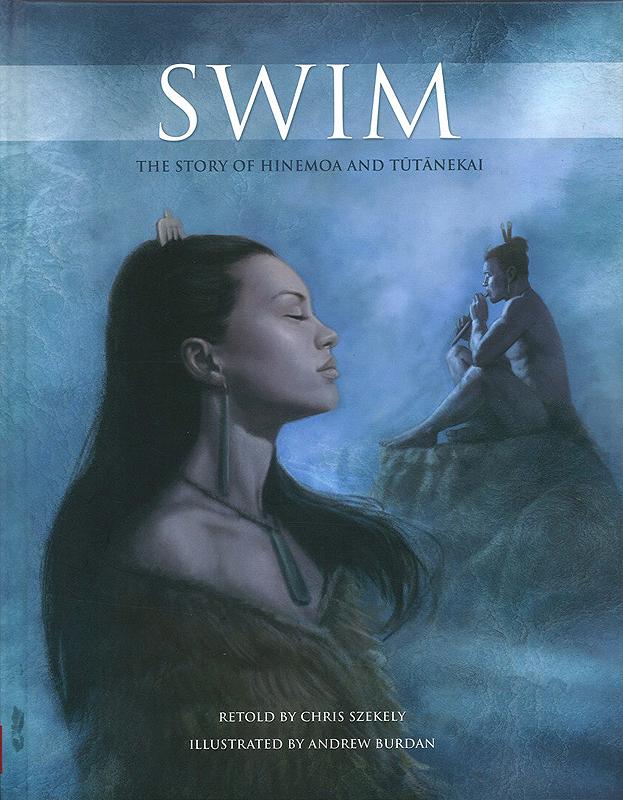 Swim The Story Of Hinemoa And Tutanekai