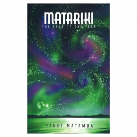 Matariki The Star Of The Year