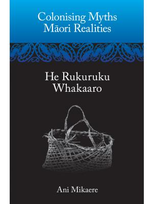 Colonising Myths Māori Realities