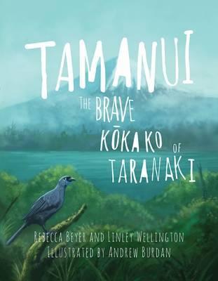 Tamanui – The Brave Kokako Of Taranaki