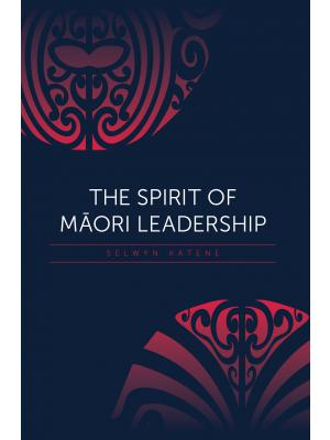 The Spirit Of Māori Leadership