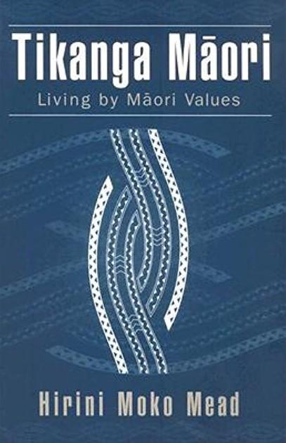 Tikanga Māori Living By Māori Values