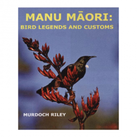 Manu Māori: Bird Legends And Customs (Book & CD)