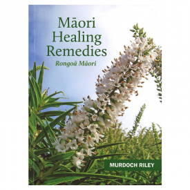 Māori Healing Remedies Rōngoa Māori