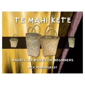 Te Mahi Kete Māori Flaxwork For Beginners