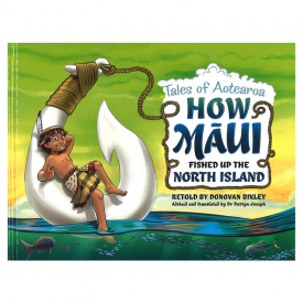 Tales Of Aotearoa How Maui Fished Up The North Island
