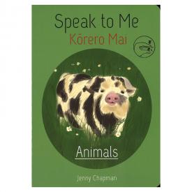 Speak To Me Kōrero Mai Animals