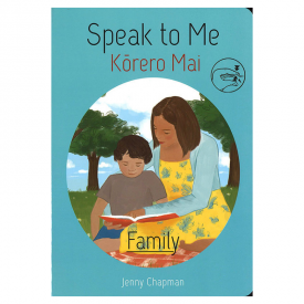 Speak To Me Kōrero Mai Family