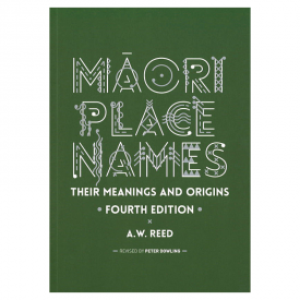 Māori Place Names Their Meanings And Origins