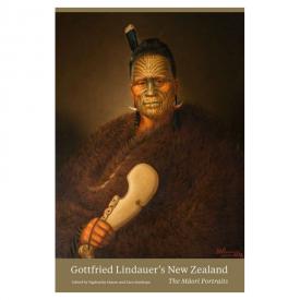 Gottfried Lindauer's New Zealand: The Māori Portraits