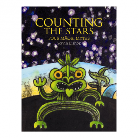 Counting The Stars Four Māori Myths
