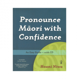 Pronounce Māori With Confidence (Book & CD)