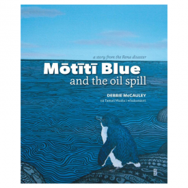 Mōtītī Blue And The Oil Spill: A Story From The Rena Disaster
