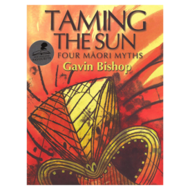 Taming The Sun Four Māori Myths