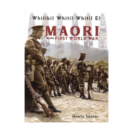 Whitiki Whiti! Whiti E! Māori In The First World War