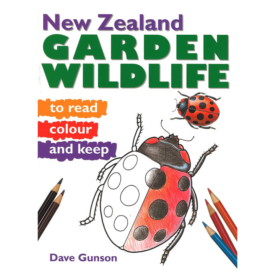 New Zealand Garden Wildlife To Read, Colour & Keep