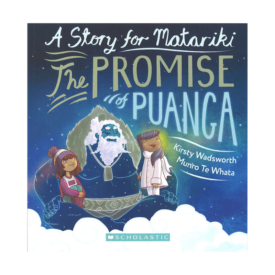 A Story Of Matariki The Promise Of Puanga