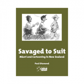 Savaged To Suit: Māori And Cartooning In New Zealand