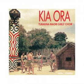 Kia Ora: Turakina Maori Girls' Choir (CD)