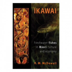 Ikawai: Freshwater Fishes In Māori Culture And Economy