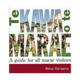 Te Kawa O Te Marae A Guide For All Marae Visitors