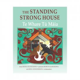 The Standing Strong House – Te Whare Tū Māia