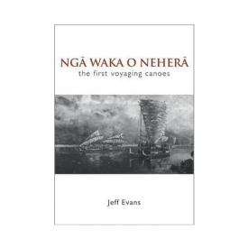 Ngā Waka O Neherā: The First Voyaging Canoes