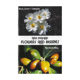 A Bush Lover's Calendar New Zealand Flowers And Berries (Pocket Guide)