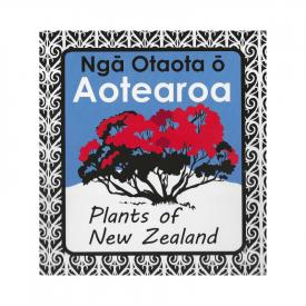 Ngā Otaota ō Aotearoa – Plants Of New Zealand