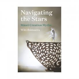 Navigating The Stars Māori Creations Myths