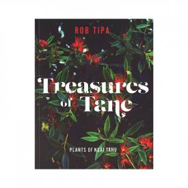 Treasures Of Tane Plants Of Ngāi Tahu