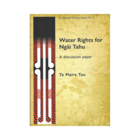 Water Rights For Ngai Tahu A Discussion Paper