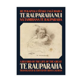A Record Of The Life Of The Great Te Rauparaha – He Pukapuka Tātaku I Ngā Mahi A Te Rauparaha Nui